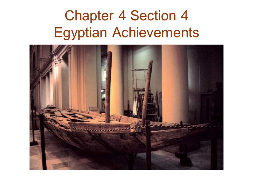 Chapter 4 Section 4 Egyptian Achievements