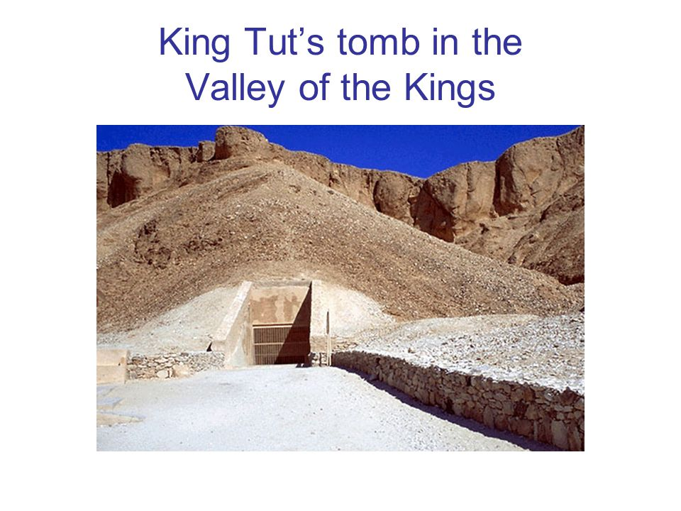 King Tut's tomb in the Valley of the Kings