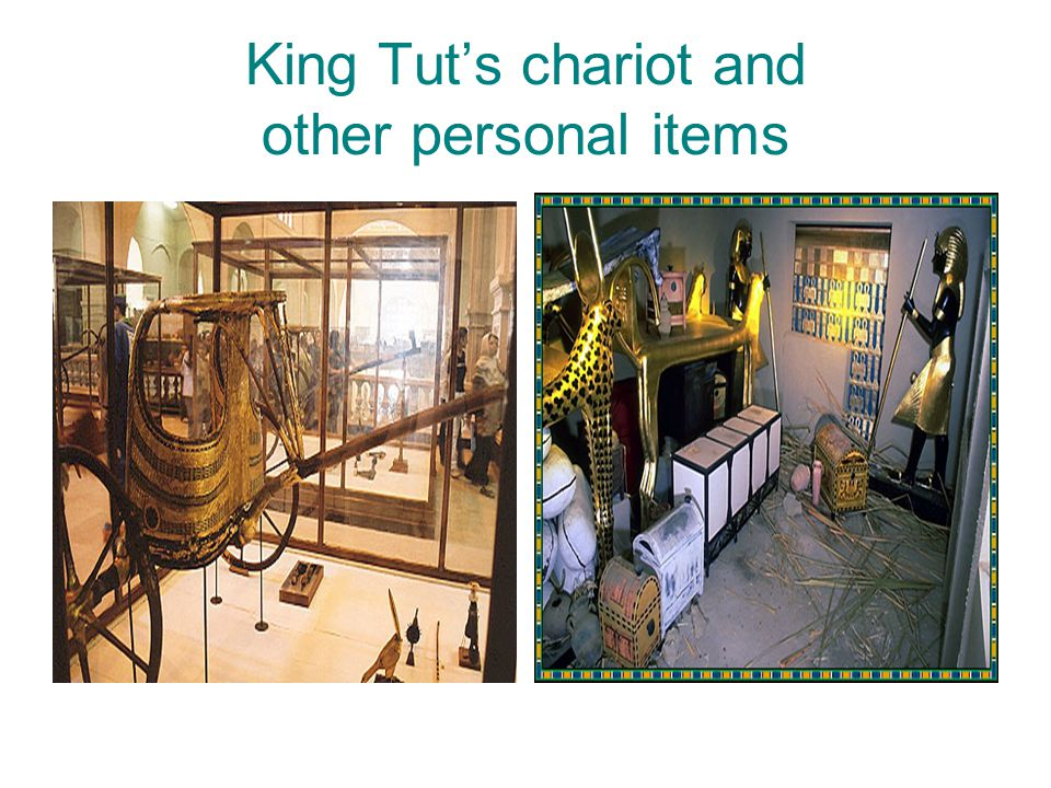 King Tut's chariot and other personal items