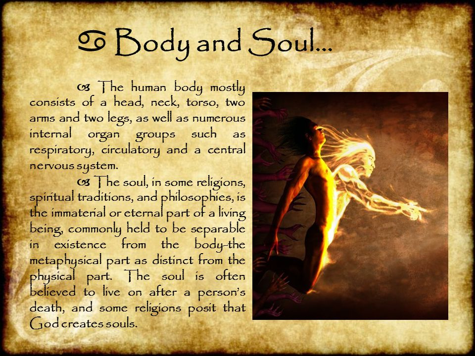  Body and Soul…