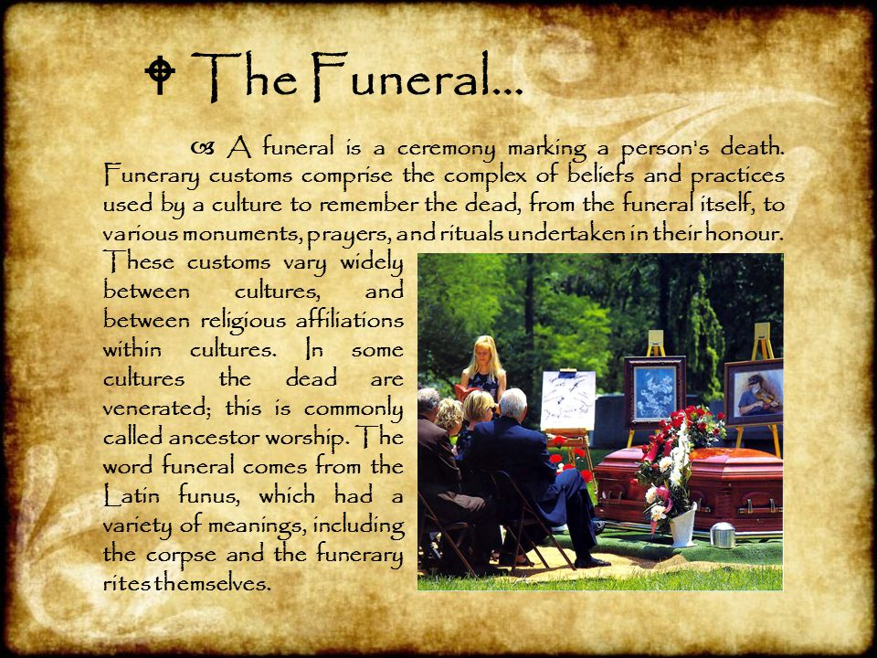  The Funeral…