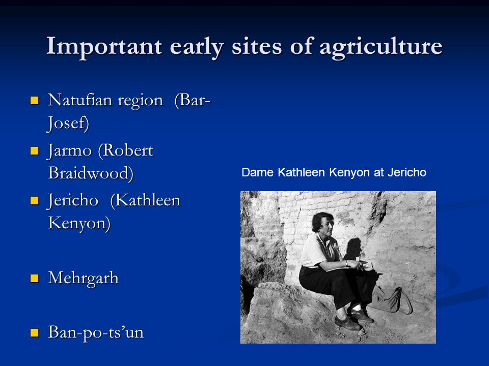 Important early sites of agriculture