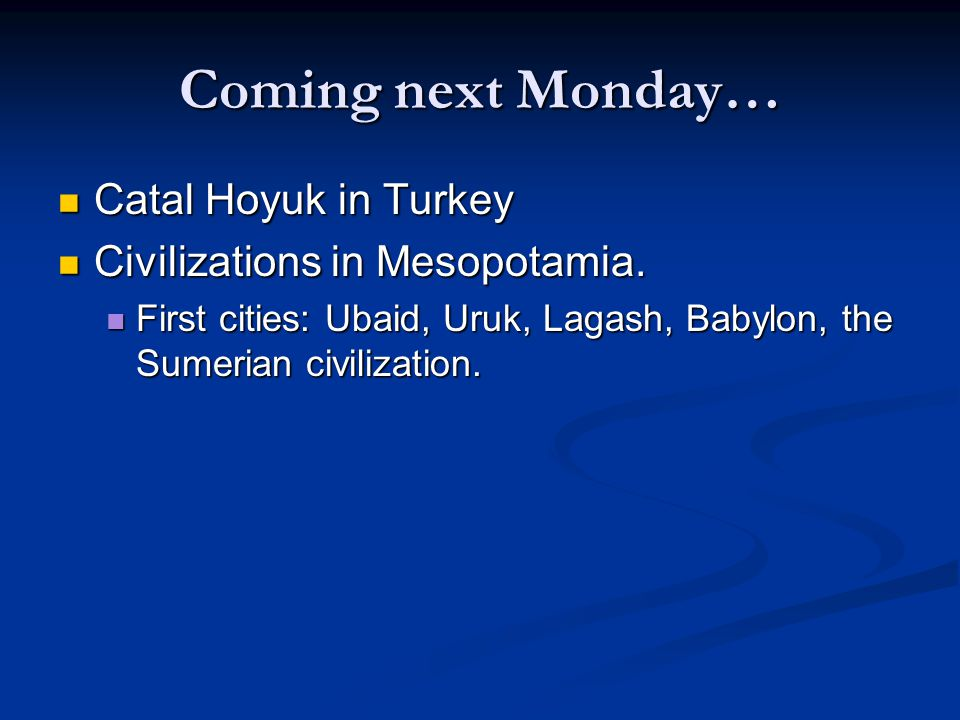Coming next Monday… Catal Hoyuk in Turkey