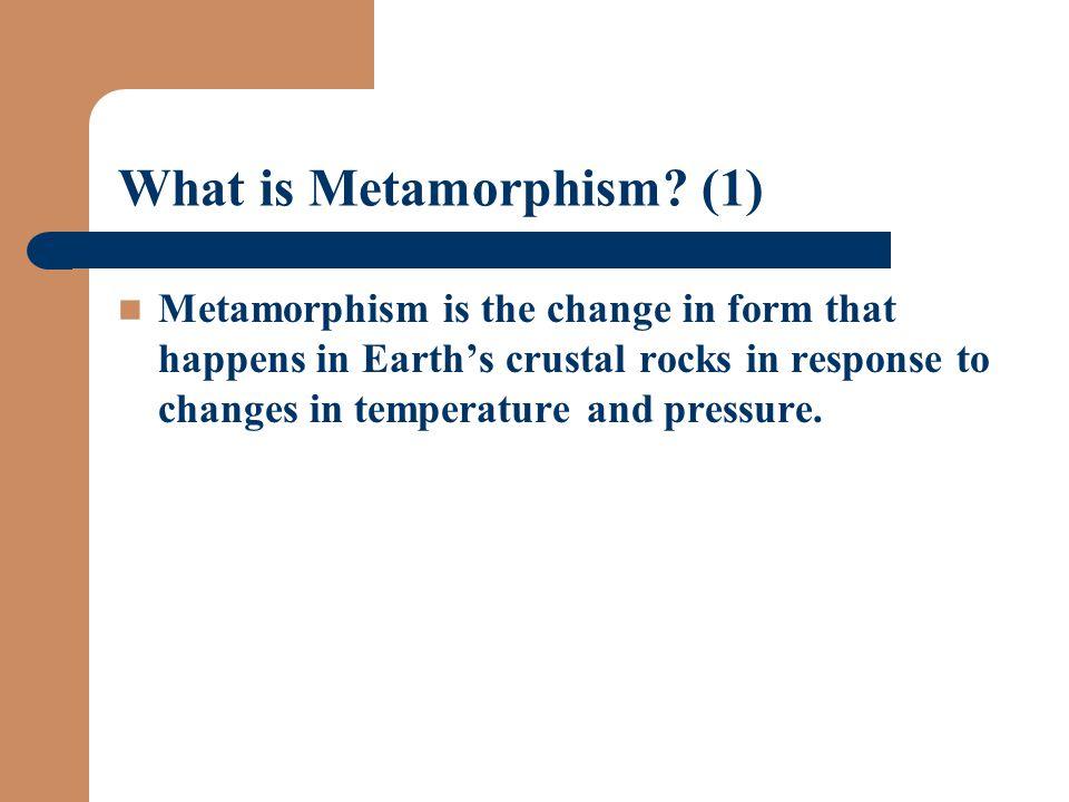 What is Metamorphism (1)