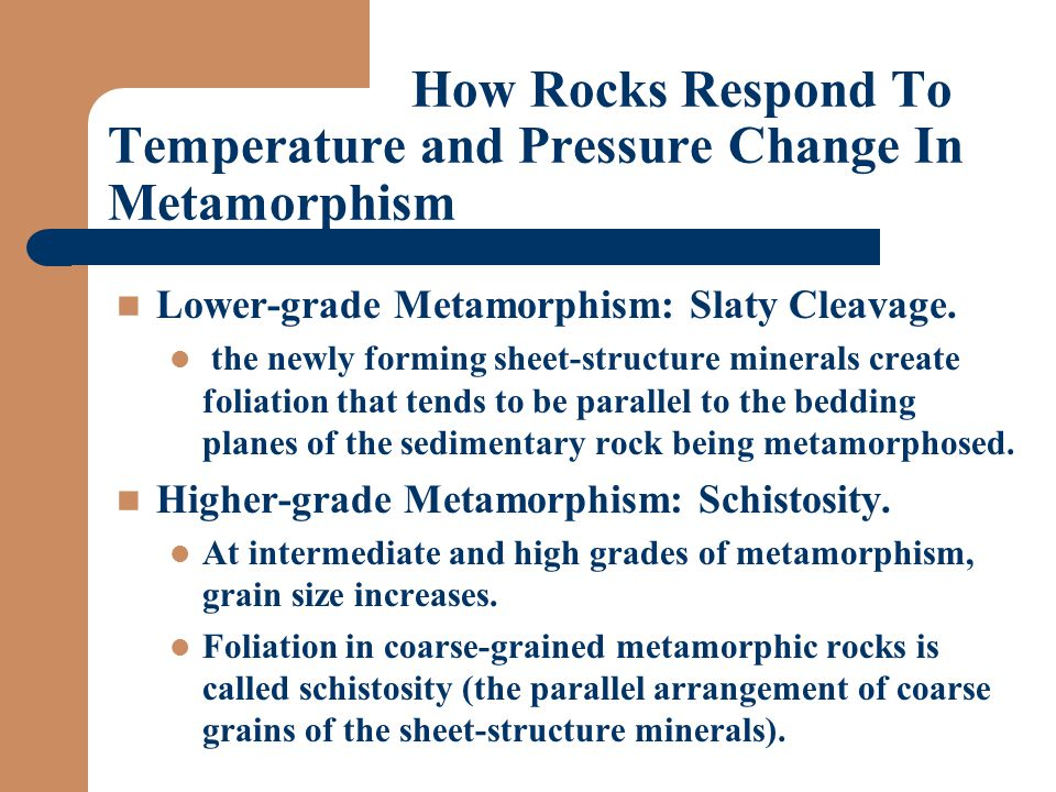 How Rocks Respond To Temperature and Pressure Change In Metamorphism