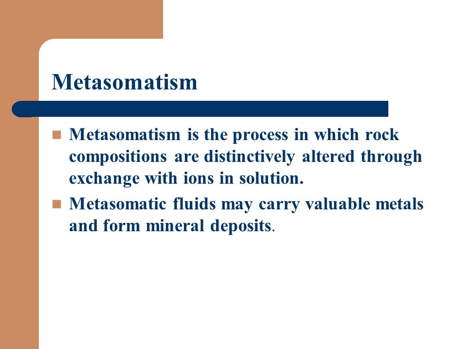 Metasomatism Metasomatism is the process in which rock compositions are distinctively altered through exchange with ions in solution.