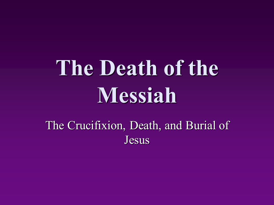 The Death of the Messiah
