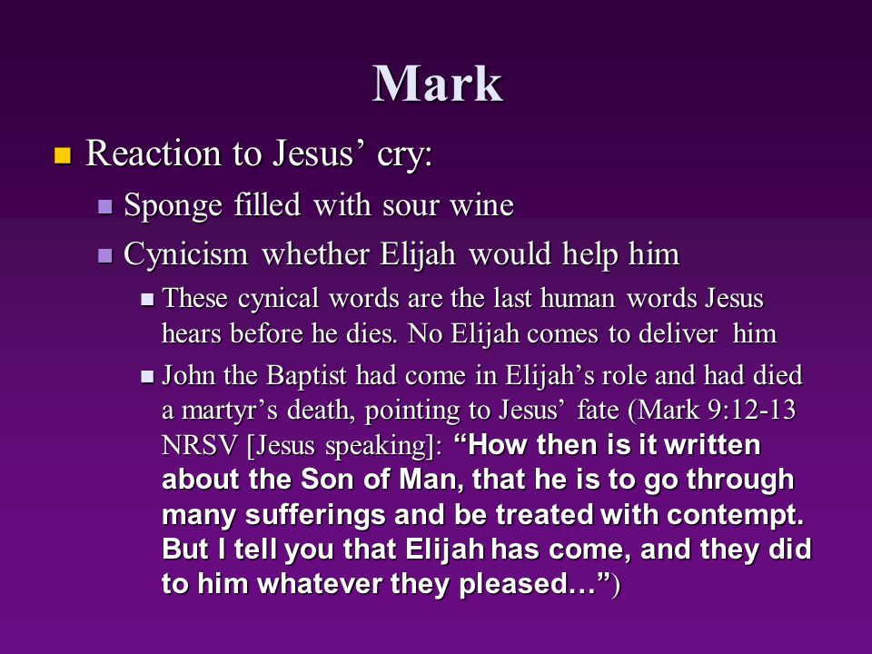 Mark Reaction to Jesus' cry: Sponge filled with sour wine