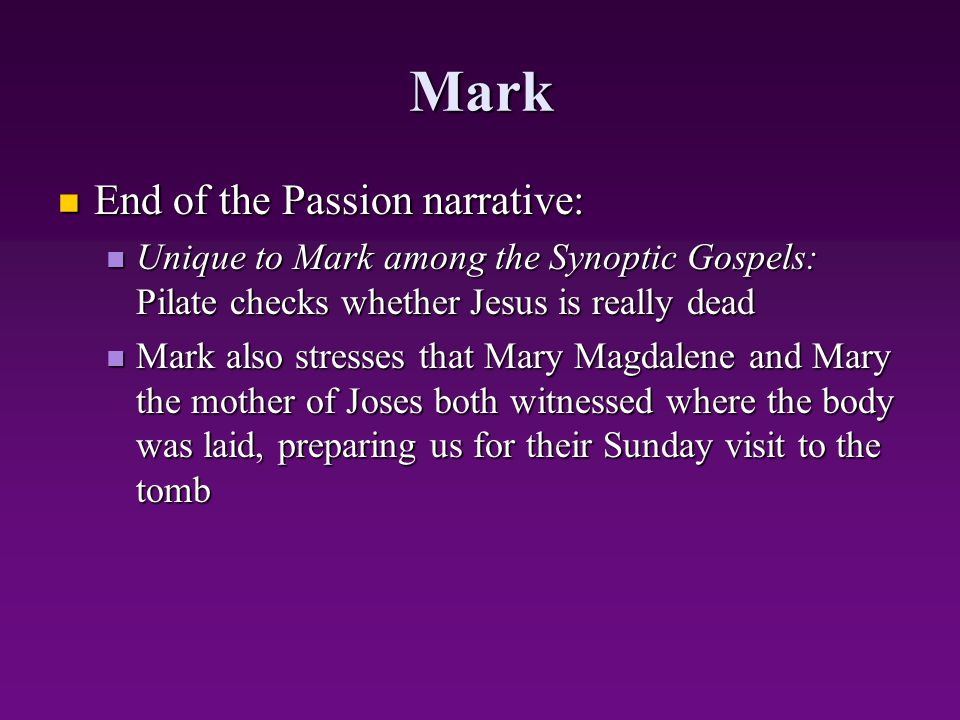 Mark End of the Passion narrative: