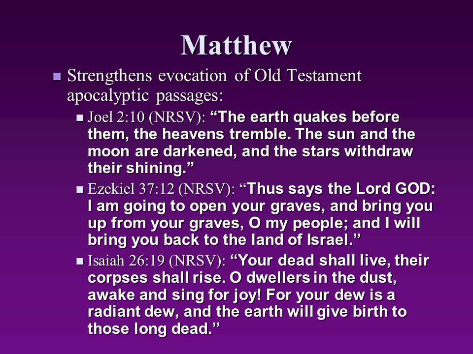 Matthew Strengthens evocation of Old Testament apocalyptic passages: