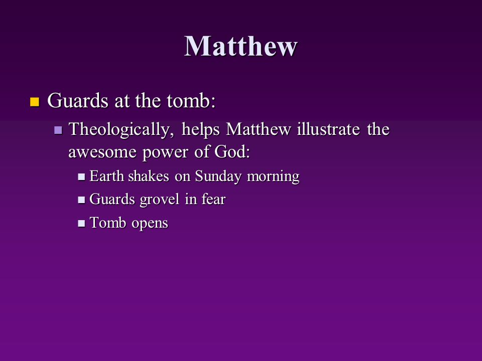 Matthew Guards at the tomb:
