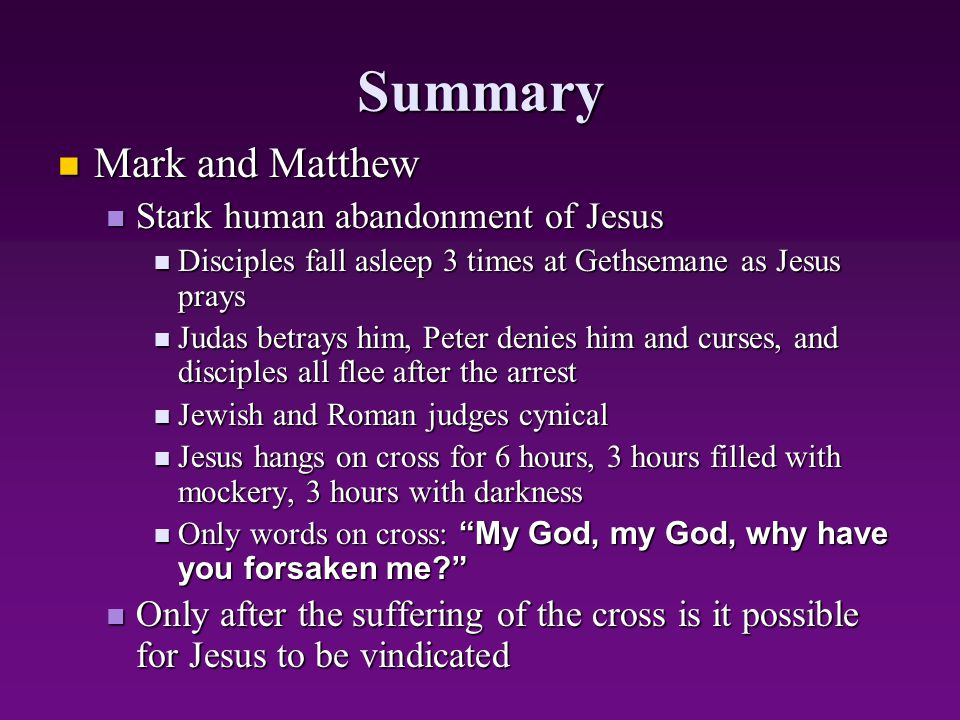 Summary Mark and Matthew Stark human abandonment of Jesus