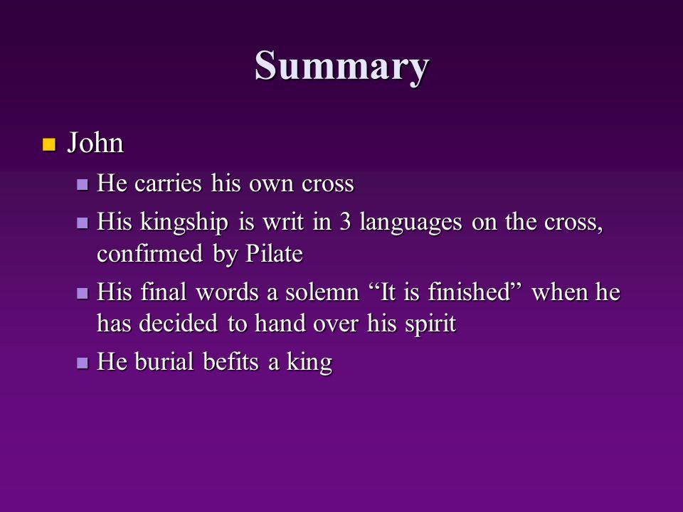 Summary John He carries his own cross