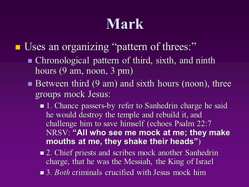 Mark Uses an organizing pattern of threes:
