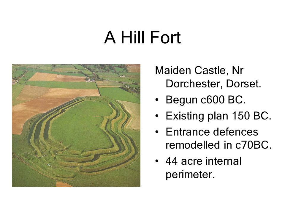 A Hill Fort Maiden Castle, Nr Dorchester, Dorset. Begun c600 BC.