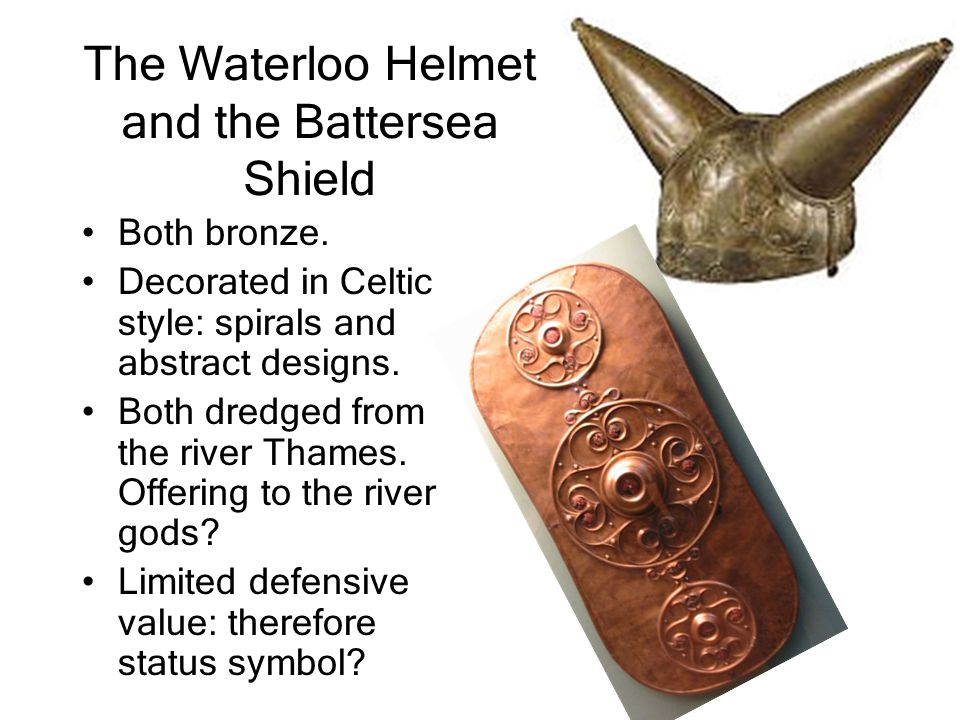 The Waterloo Helmet and the Battersea Shield