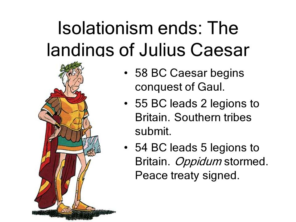 Isolationism ends: The landings of Julius Caesar