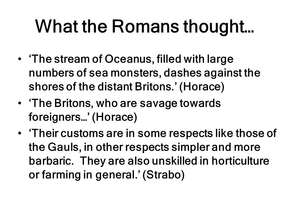 What the Romans thought…