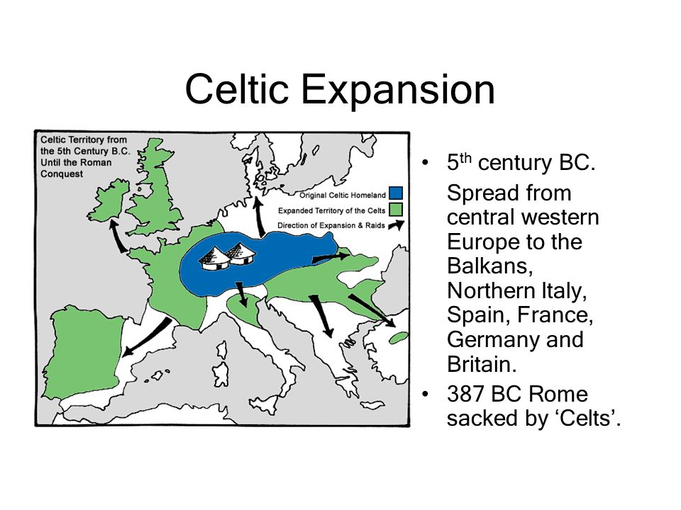 Celtic Expansion 5th century BC.