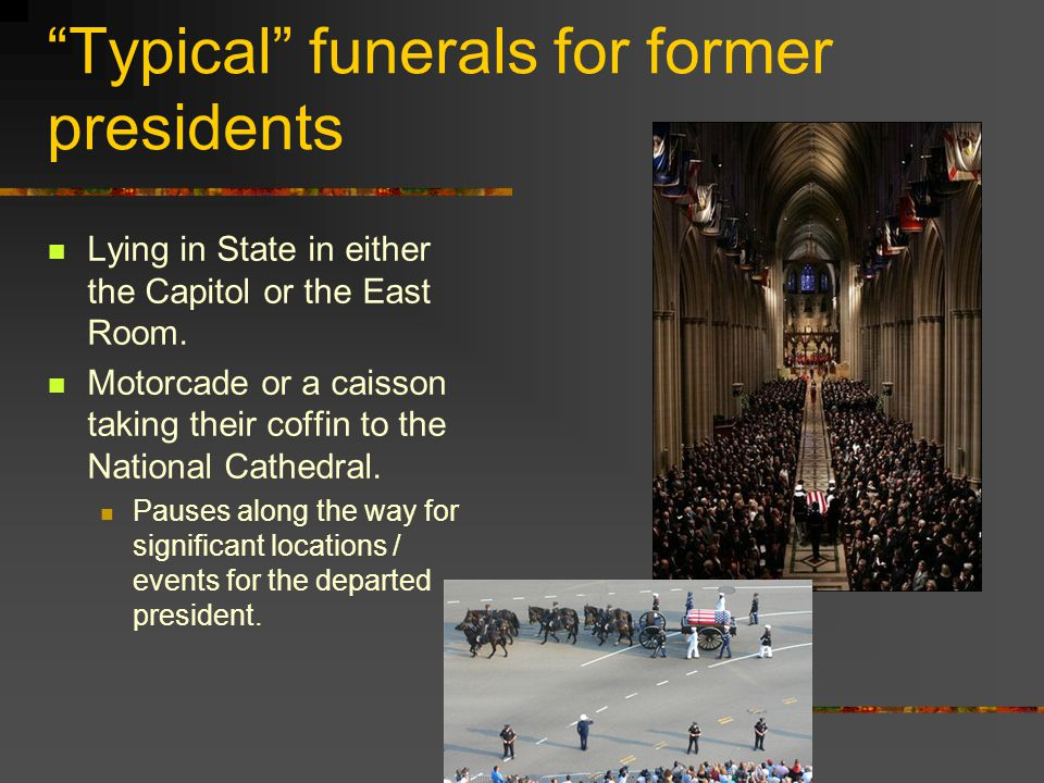 Typical funerals for former presidents
