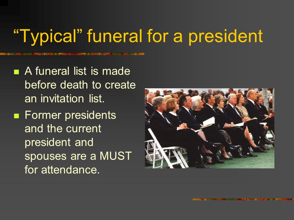 Typical funeral for a president