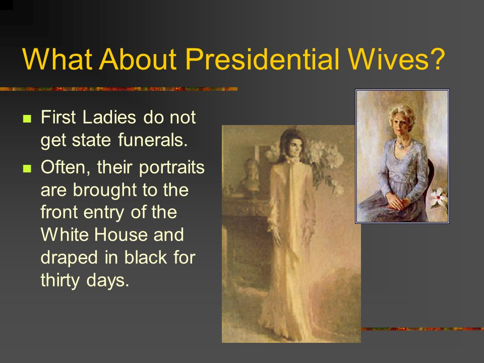 What About Presidential Wives