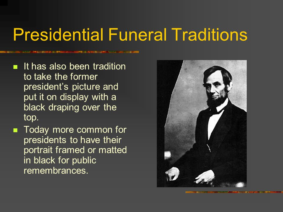 Presidential Funeral Traditions