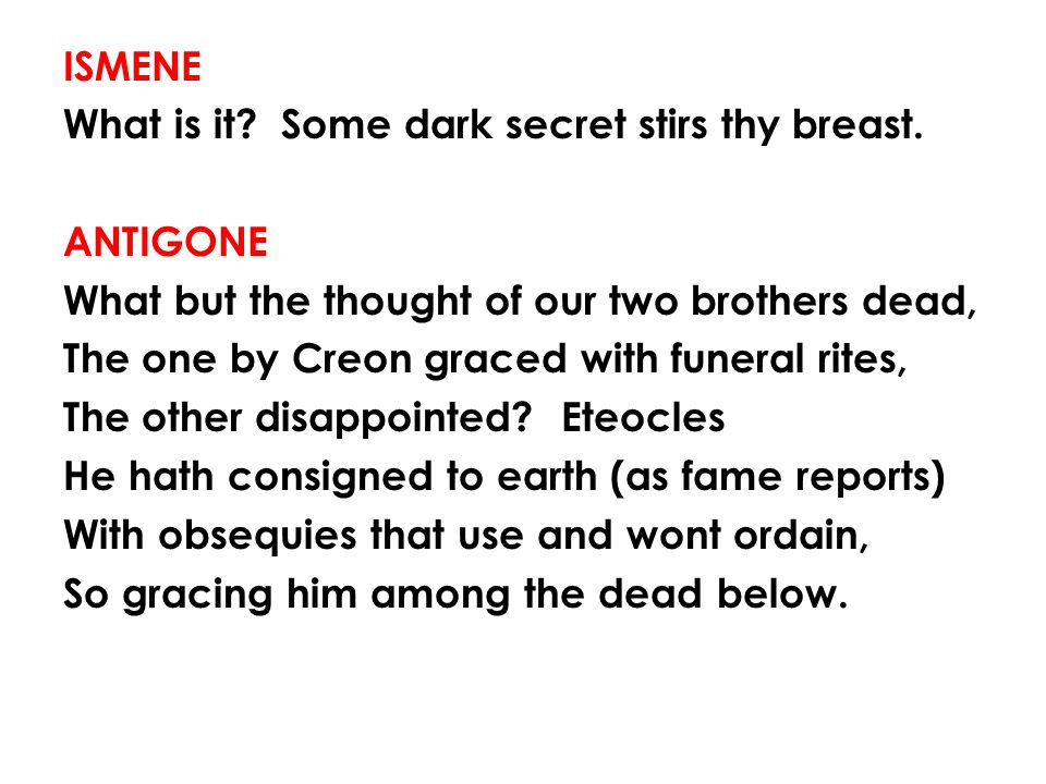ISMENE What is it. Some dark secret stirs thy breast