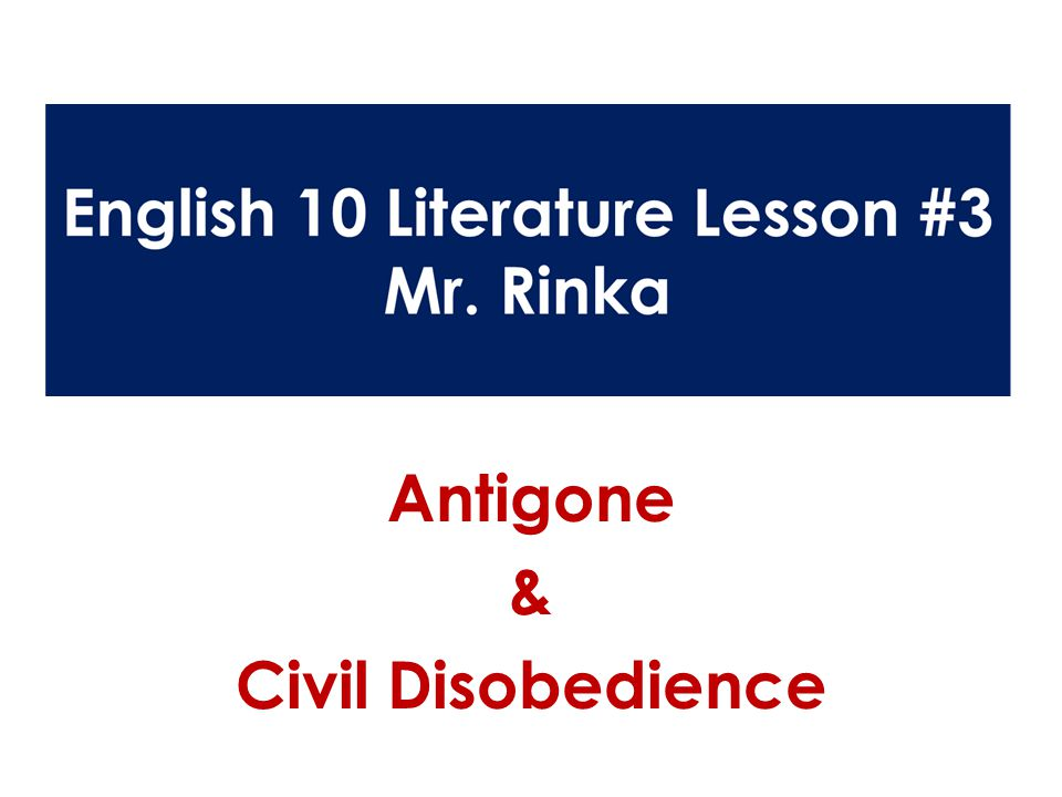 civil disobedience in antigone Early modern reimaginings of antigone's story often focus on creon the tyrant, or  fragment the tale  but denies her right to civil disobedience (1534: sig l4.