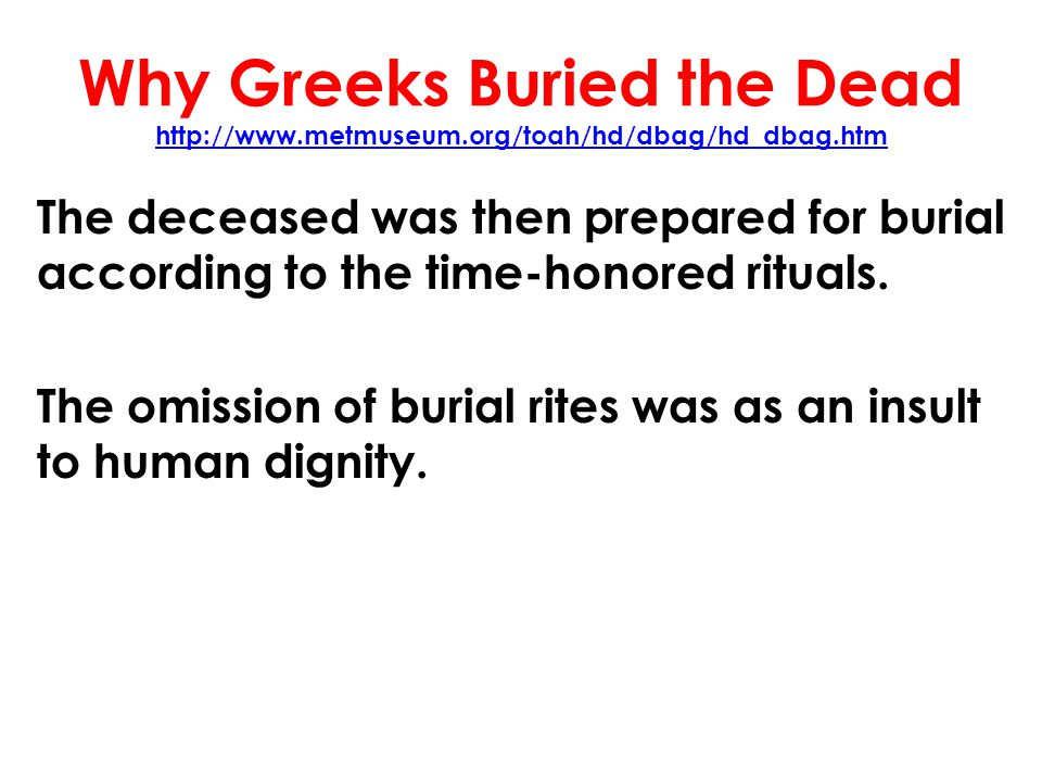 Why Greeks Buried the Dead http://www. metmuseum