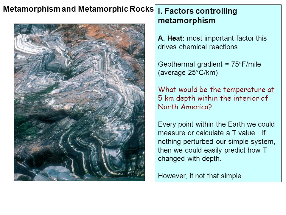 Metamorphism and Metamorphic Rocks I. Factors controlling metamorphism