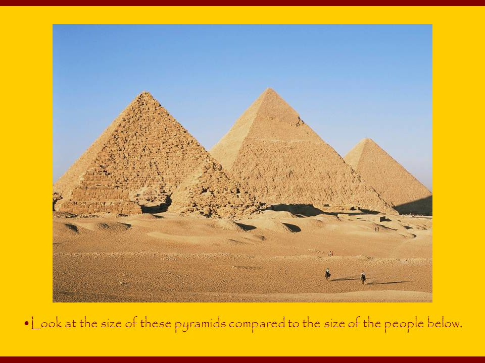 Look at the size of these pyramids compared to the size of the people below.