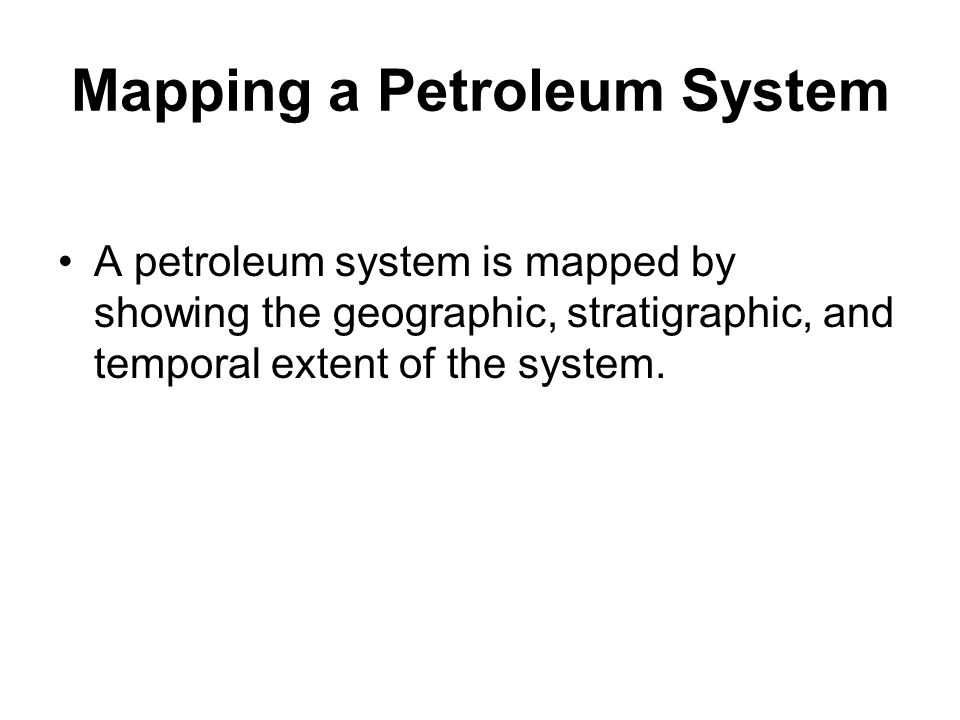 Mapping a Petroleum System