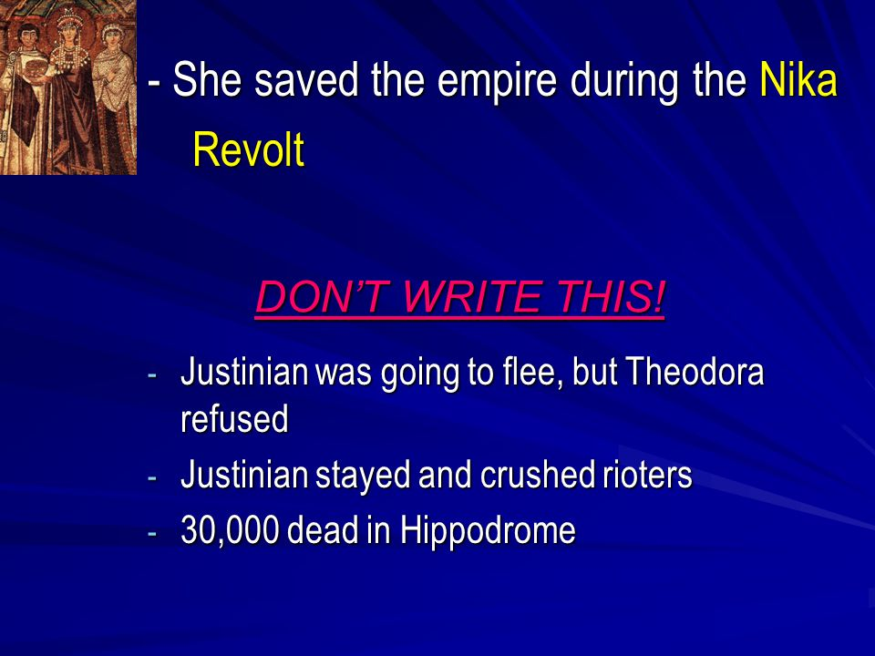 - She saved the empire during the Nika Revolt