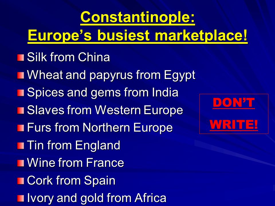 Constantinople: Europe's busiest marketplace!