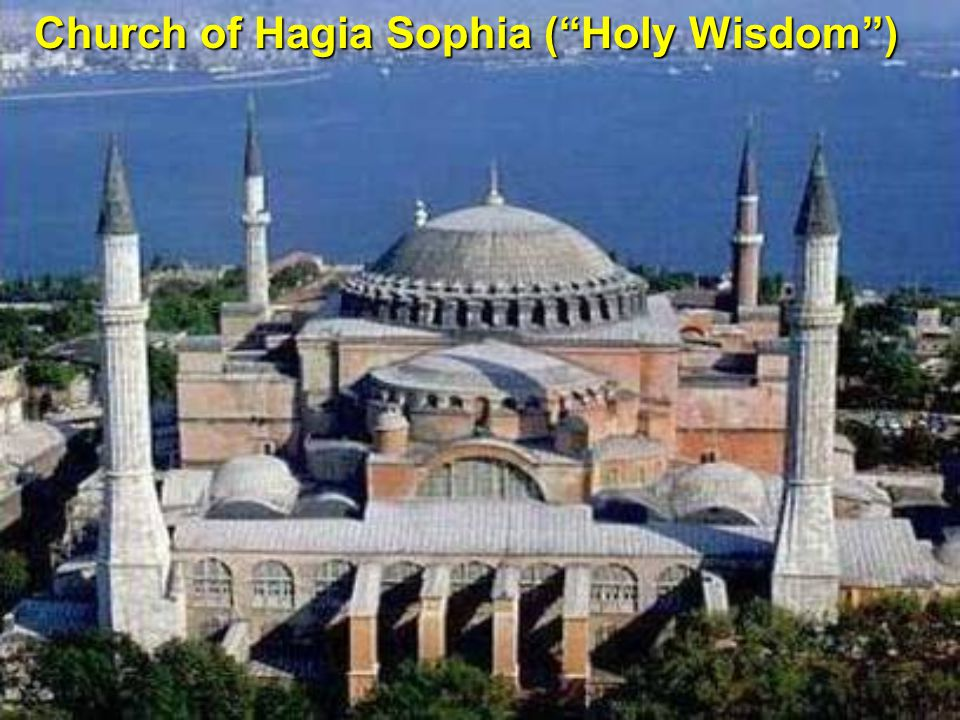 Church of Hagia Sophia ( Holy Wisdom )