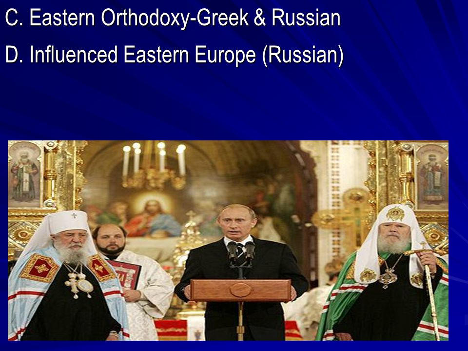 C. Eastern Orthodoxy-Greek & Russian