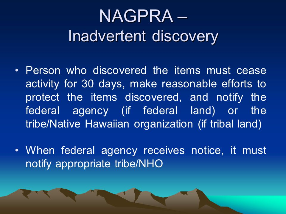 NAGPRA – Inadvertent discovery