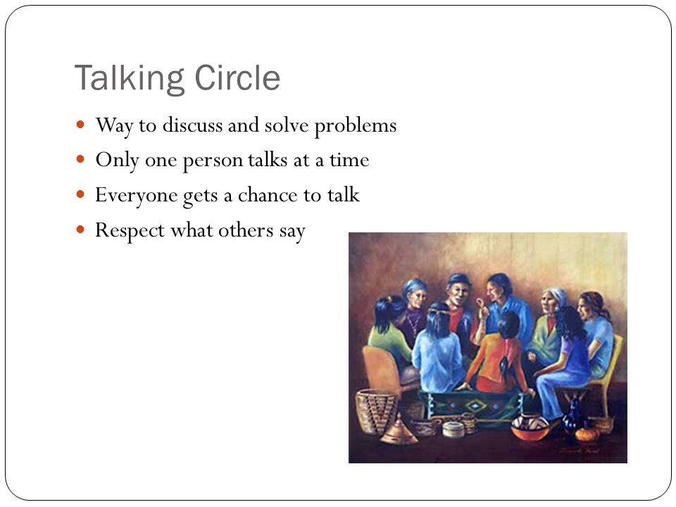 Talking Circle Way to discuss and solve problems