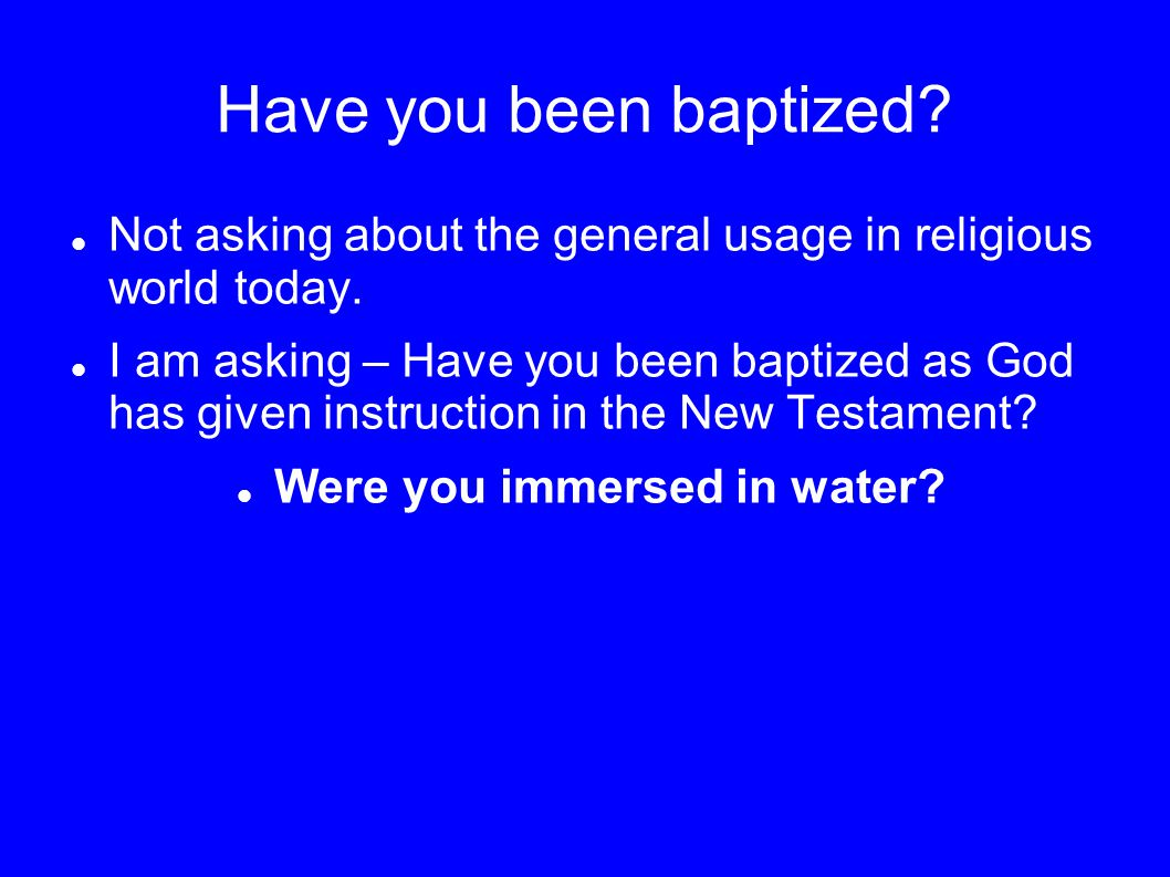 Were you immersed in water