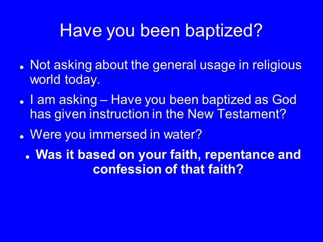 Was it based on your faith, repentance and confession of that faith