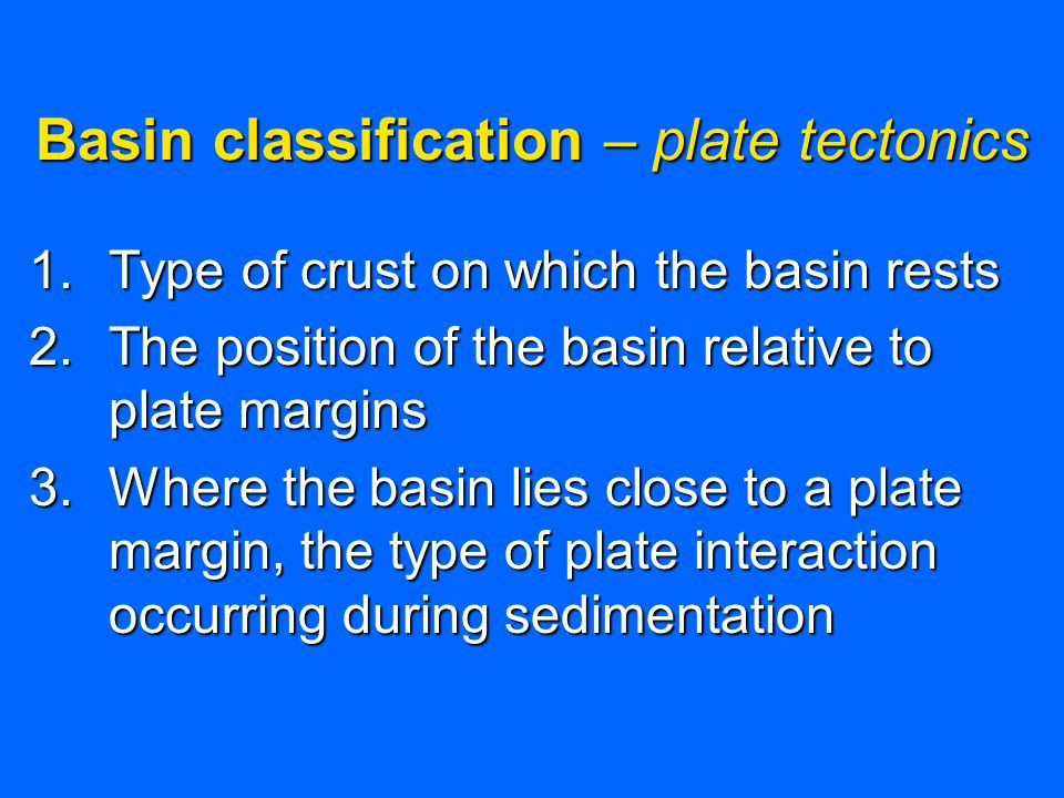 Basin classification – plate tectonics