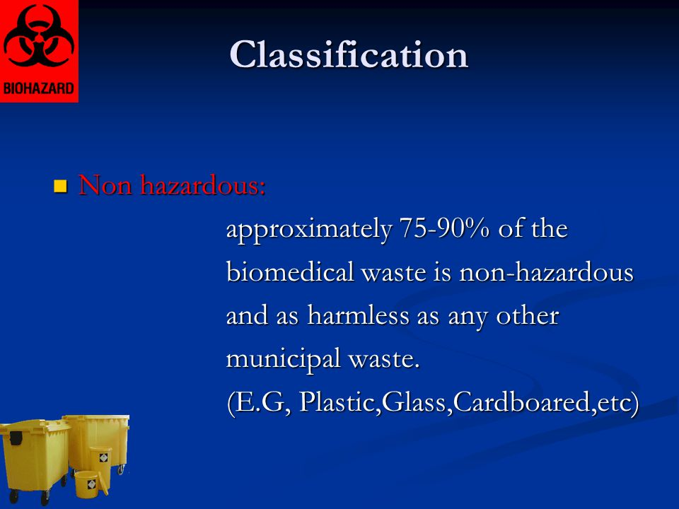 Classification Non hazardous: approximately 75-90% of the