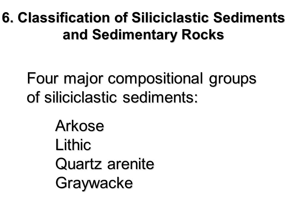 6. Classification of Siliciclastic Sediments