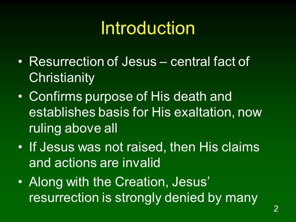 Introduction Resurrection of Jesus – central fact of Christianity