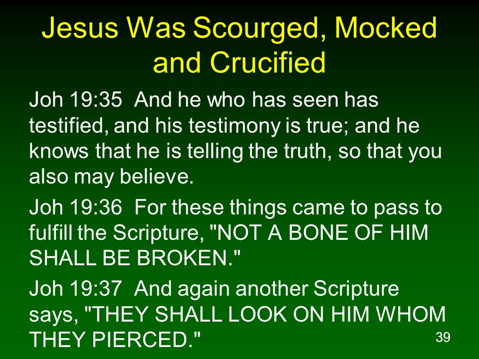 Jesus Was Scourged, Mocked and Crucified