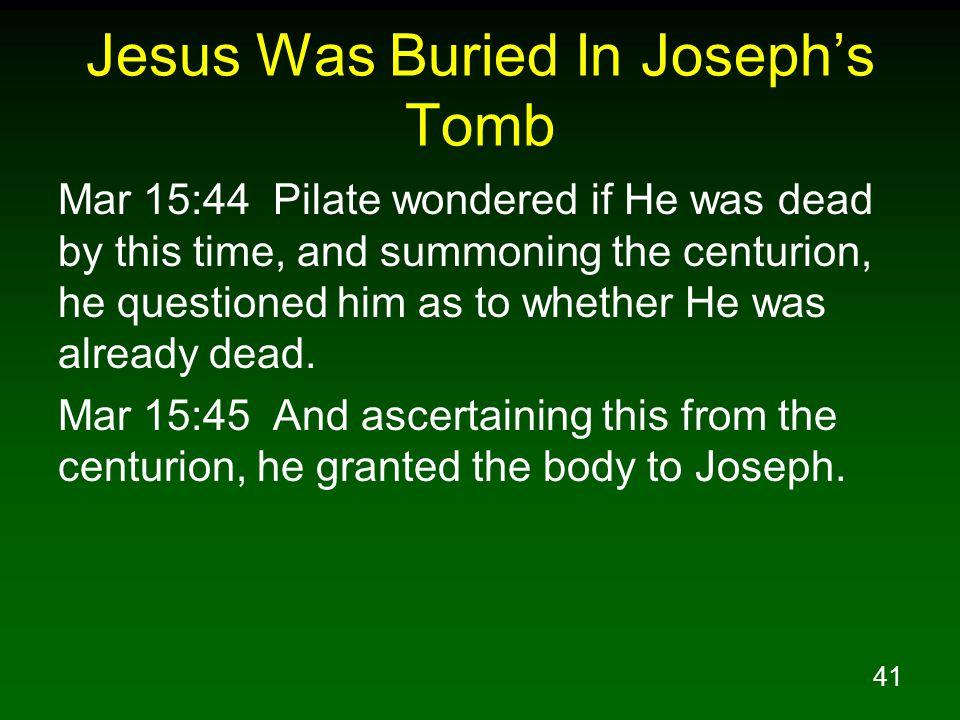 Jesus Was Buried In Joseph's Tomb