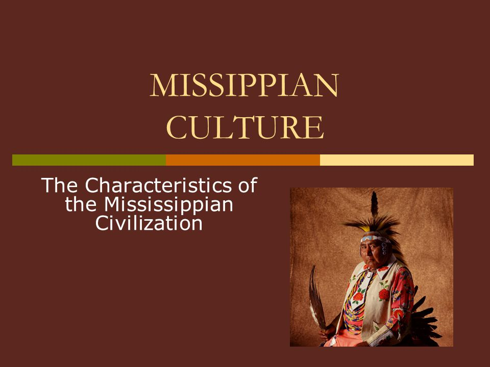 The Characteristics of the Mississippian Civilization