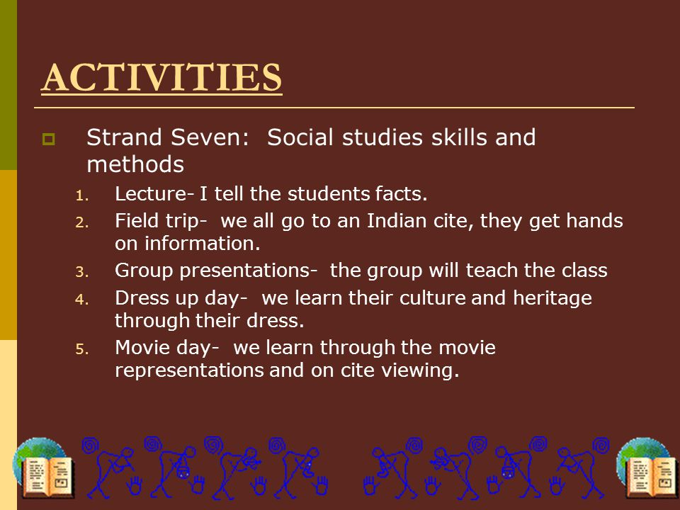 ACTIVITIES Strand Seven: Social studies skills and methods