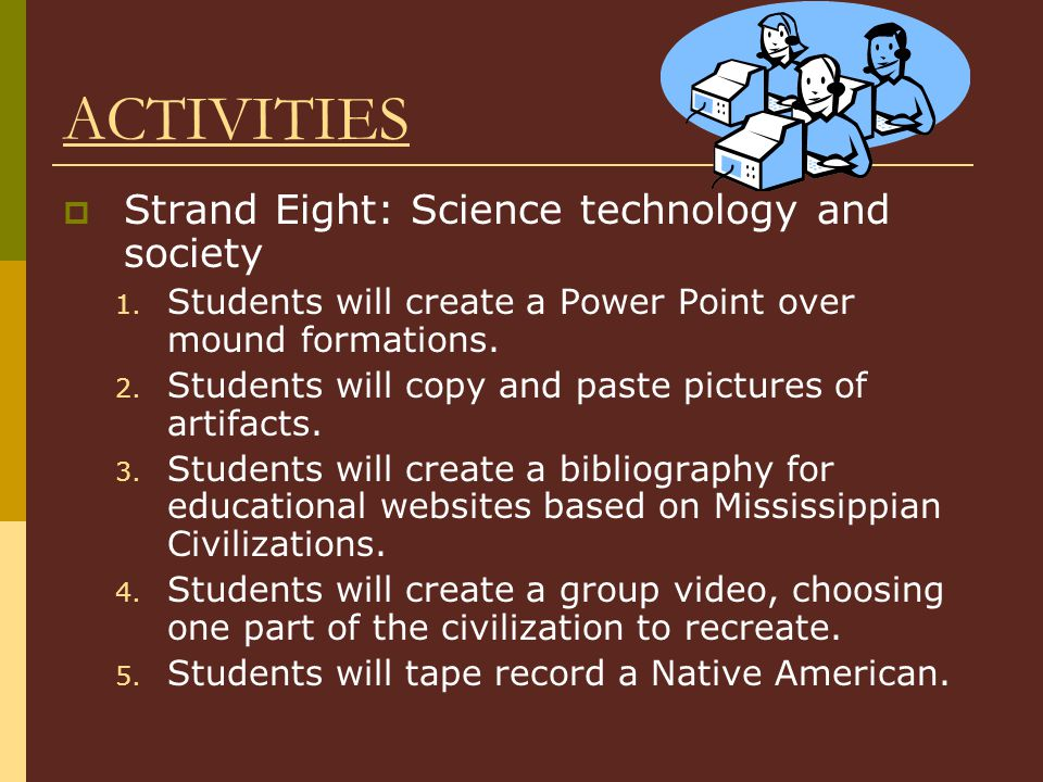 ACTIVITIES Strand Eight: Science technology and society